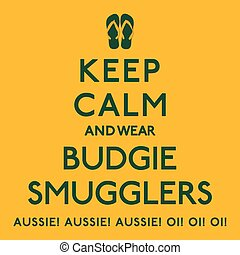 'Keep Calm and wear Budgie Smugglers' poster in vector...