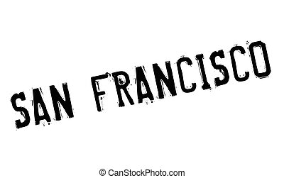 San Francisco stamp. Grunge design with dust scratches....