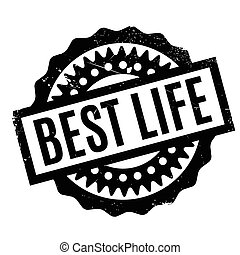 Best Life rubber stamp. Grunge design with dust scratches....