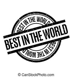 Best In The World rubber stamp. Grunge design with dust...