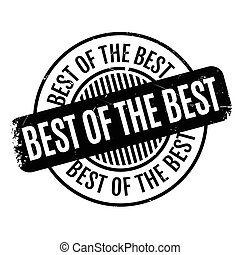 Best Of The rubber stamp - Best Of The Best rubber stamp....