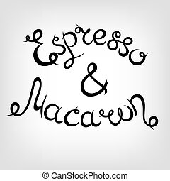 Vector Hand-drawn Lettering. Espresso and Macaron. - Vector...