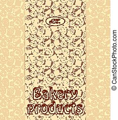 Bakery menu or packaging template with sweet dessert objects. Abstract background with tasty gourmet items. For wallpaper and wrapping paper. Food vector design illustration. Retro confectionery. Pastry.