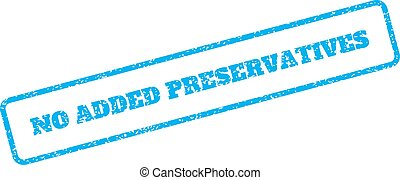 No Added Preservatives Rubber Stamp - Blue rubber seal stamp...