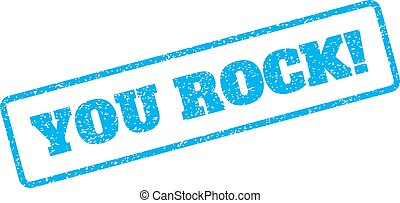 You Rock! Rubber Stamp - Blue rubber seal stamp with You...