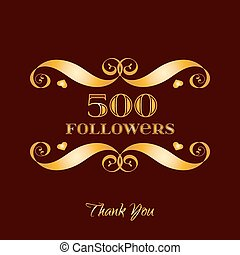 Vector gold 500 followers badge over brown. Easy use and...
