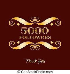 Vector gold 5000 followers badge over brown. Easy use and...