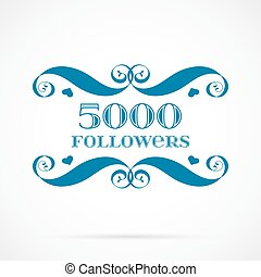 Vector 5000 followers badge over white. Easy use and recolor...