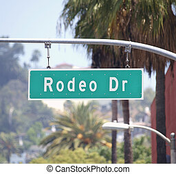 Rodeo Drive Sign - Rodeo Drive sign in affluent Beverly...