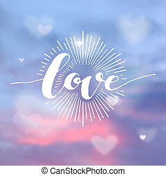 Hand drawn love word on background. Romantic card on...