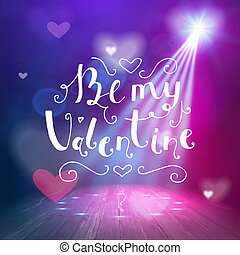 Be my valentine hand written lettering positive quote,...