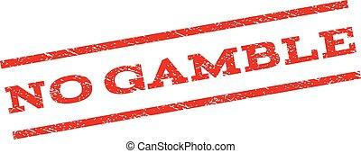 No Gamble Watermark Stamp