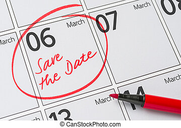 Save the Date written on a calendar - March 06