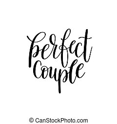 perfect couple black and white hand written lettering phrase...