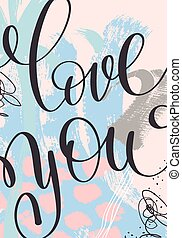 love you hand written lettering on abstract painting pattern...