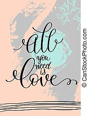 all you need is love hand written lettering on abstract...