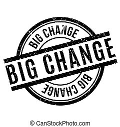 Big Change rubber stamp. Grunge design with dust scratches....