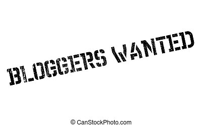 Bloggers Wanted rubber stamp. Grunge design with dust...