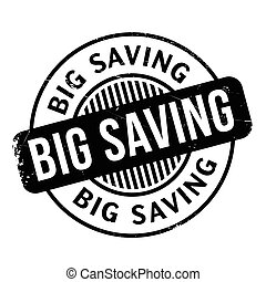 Big Saving rubber stamp. Grunge design with dust scratches....
