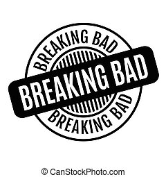 Breaking Bad rubber stamp. Grunge design with dust...