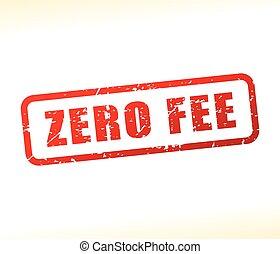 zero fee text stamp - Illustration of zero fee text stamp
