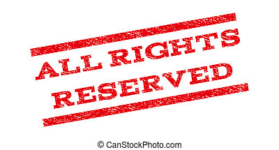 All Rights Reserved Watermark Stamp - All Rights Reserved...