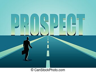 Businessman walking on road towards the word Prospect -...