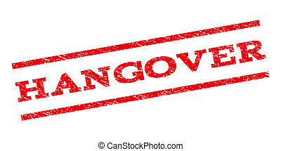 Hangover Watermark Stamp - Hangover watermark stamp. Text...