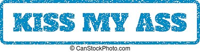 Kiss My Ass Rubber Stamp - Blue rubber seal stamp with Kiss...