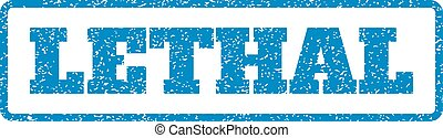 Lethal Rubber Stamp - Blue rubber seal stamp with Lethal...