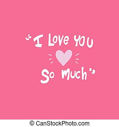 I love you so much word on pink background