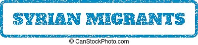 Syrian Migrants Rubber Stamp - Blue rubber seal stamp with...