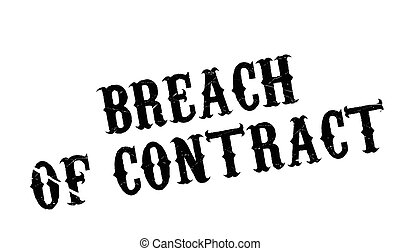 Breach Of Contract rubber stamp. Grunge design with dust...