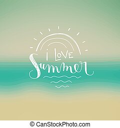I love summer - Hand lettering of the quote I love summer.