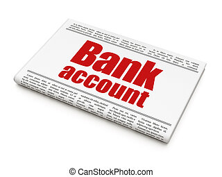 Currency concept: newspaper headline Bank Account on White...