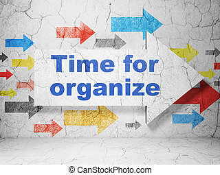Timeline concept: arrow with Time For Organize on grunge...