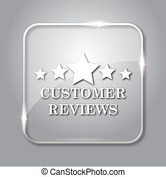Customer reviews icon. Transparent internet button on grey...