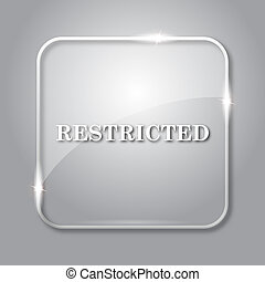 Restricted icon. Transparent internet button on grey...
