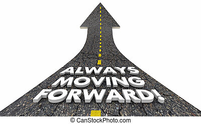 Always Moving Forward Progress Movement Road 3d Illustration