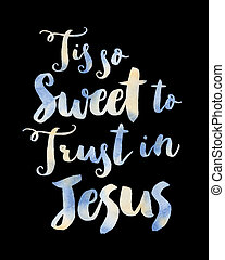 Tis So Sweet to Trust in Jesus Typography Design Poster...