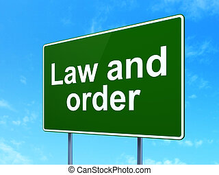 Law concept: Law And Order on road sign background - Law...