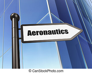 Science concept: sign Aeronautics on Building background, 3D...