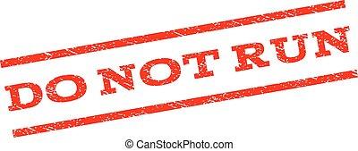 Do Not Run Watermark Stamp