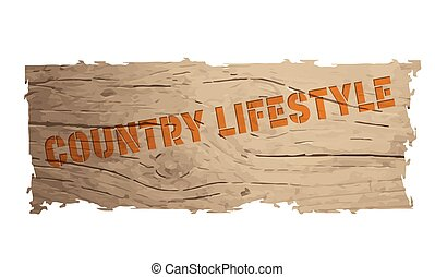 Wooden banner with the words country lifestyle