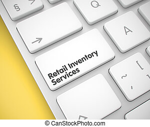 Retail Inventory Services on the White Keyboard Button. 3D....