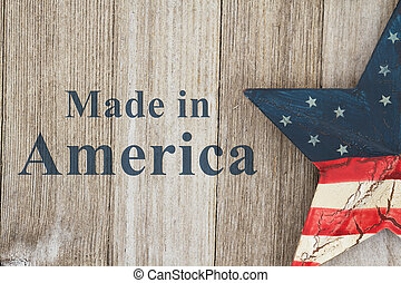 Made in America message, USA patriotic old flag on a star...
