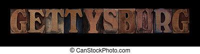 Gettysburg - the word Gettysburg in old letterpress wood...