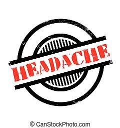 Headache rubber stamp. Grunge design with dust scratches....