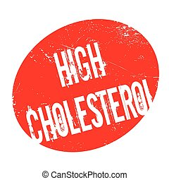 High Cholesterol rubber stamp. Grunge design with dust...