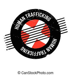 Human Trafficking rubber stamp. Grunge design with dust...
